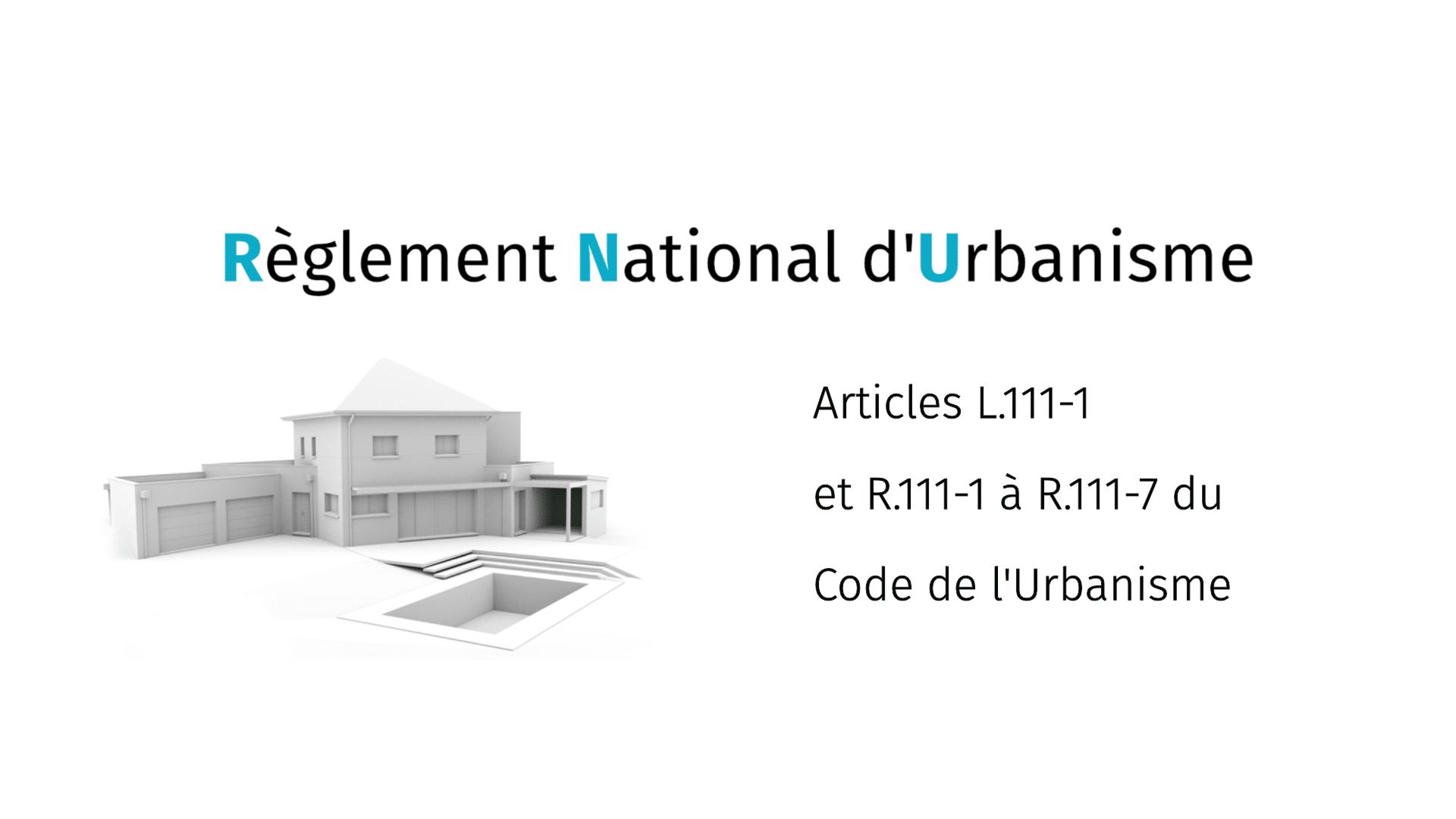 Le règlement national d'urbanisme et ses articles